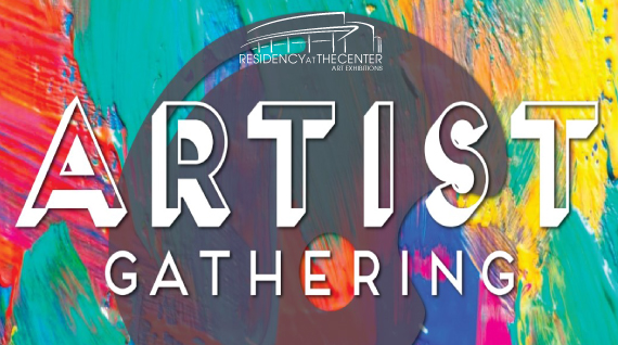 "Residency at The Center presents ""Artist Gathering"""